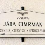 """L'insegna della mostra su Jára Cimrman """"il genio che non divenne famoso"""" / The signboard of the exhibition on Jára Cimrman, """"the genius that didn't become famous"""""""