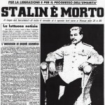 6 marzo 1953: la prima pagina del quotidiano comunista l'Unità annuncia la morte di Stalin / 6 March 1953: the cover page of the communist newspaper L'Unità announces Stalin's death