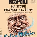 """Una copertina del magazine Respekt sulla relazione tra il presidente Zeman e la """"Pražská kavárna"""" / Cover of Respekt magazine on the relation between president Zeman and the """"Pražská kavárna"""""""