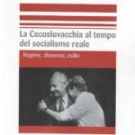 64-la-cecoslovacchia-al-tempo-del-socialismo-reale-regime-dissenso-esilio