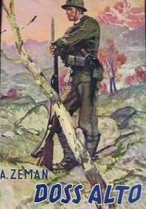 Romanzo del 1938 di Adolf Zeman dedicato alla battaglia dei legionari sul Doss Alto / Adolf Zeman's novel of 1938 dedicated to the legionaries' battle on Doss Alto