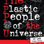 Poster per il 50° anniversario dei The Plastic People of the Universe (1968-2018) / Poster for the ř0th anniversary of The Plastic People of the Universe (1968-2018) © Jiří Pichl