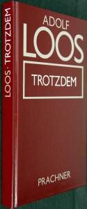 Adolf Loos, Trotzdem
