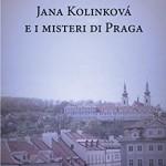 Jana Kolinková e i misteri di Praga